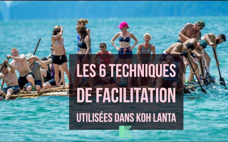Les 6 techniques de facilitation utilisées dans Koh Lanta que tout facilitateur doit adopter lors de ses ateliers de co-création