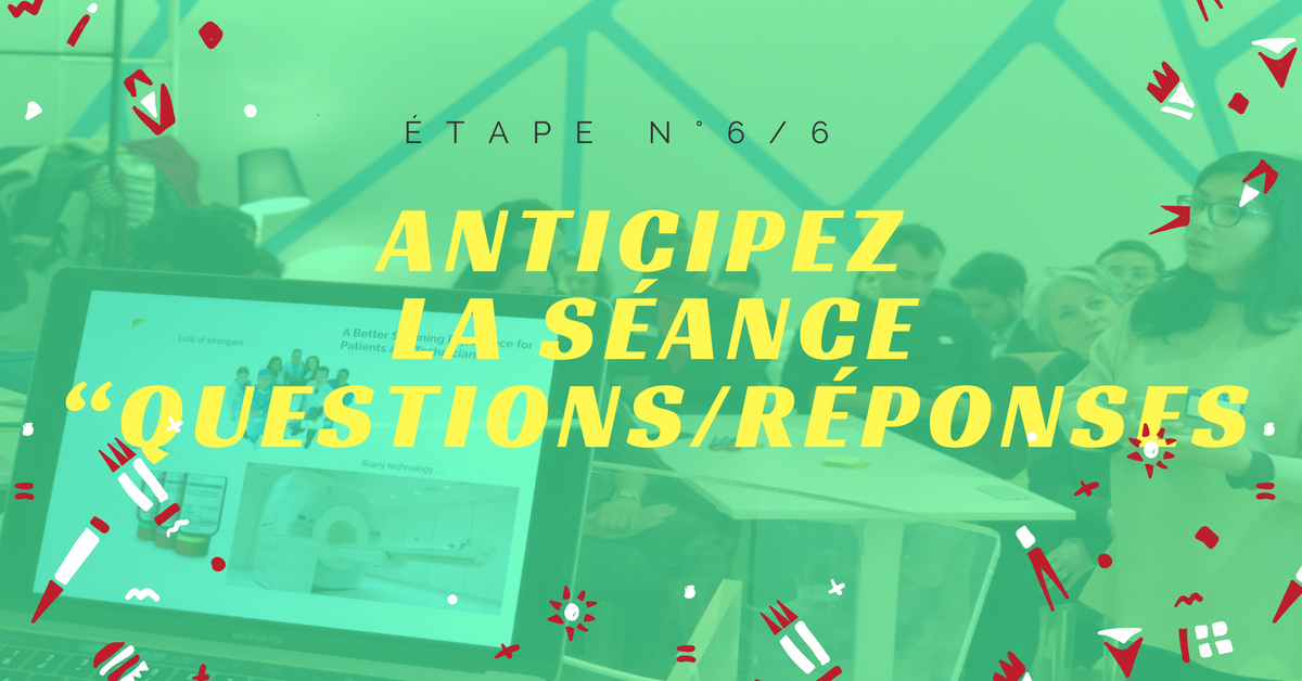 le pitch : anticiper les questions / réponses