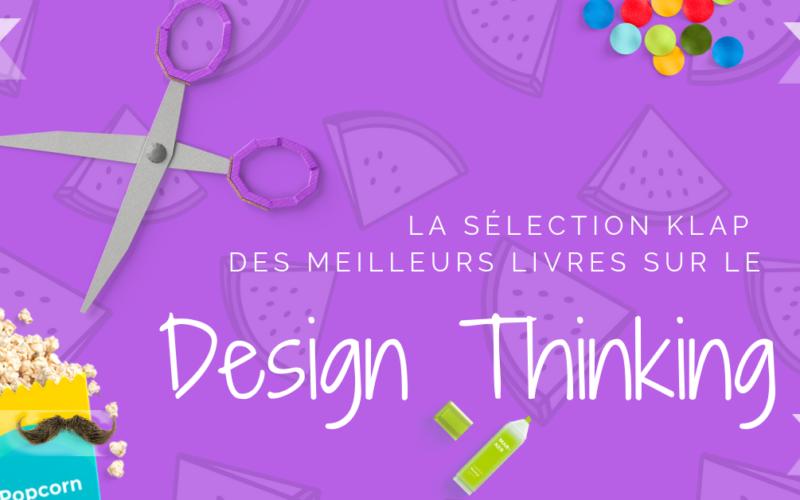 La sélection KLAP des meilleurs livres sur le Design Thinking à lire