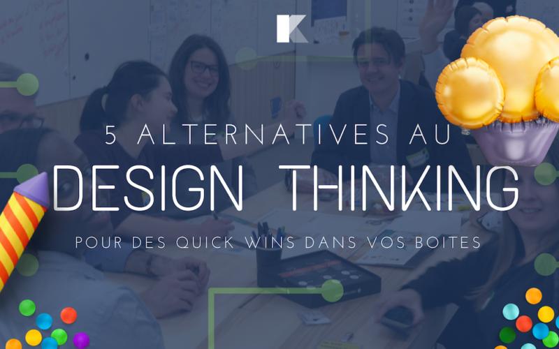 5 alternatives au Design Thinking